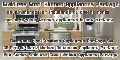 the stainless steel kitchen appliance package deals